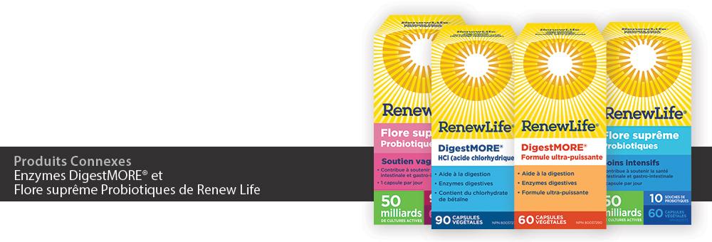 Enzymes DigestMORE et Flore suprême Probiotiques de Renew Life