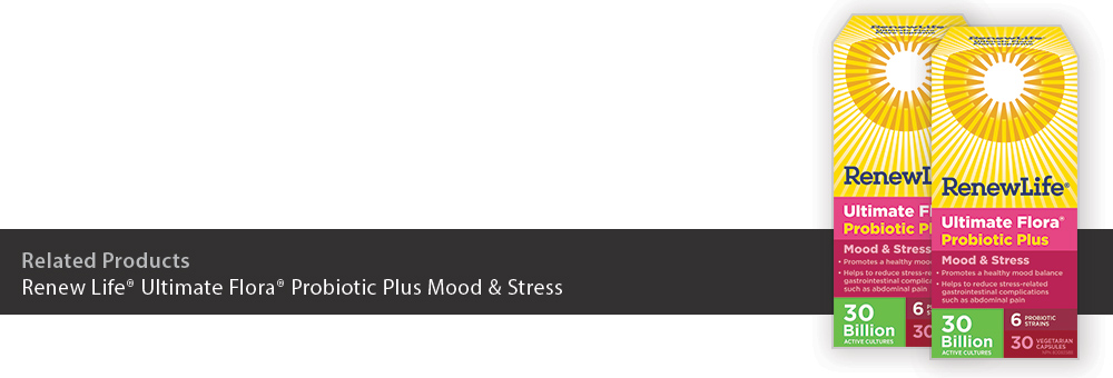 Related Products: Renew Life Ultimate Flora<sup>®</sup> Probiotic Plus Mood & Stress